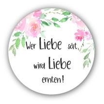 """Aufkleber """"Wer Liebe sät"""" Vintage weiss 40 Stk. Ø 30 mm"""